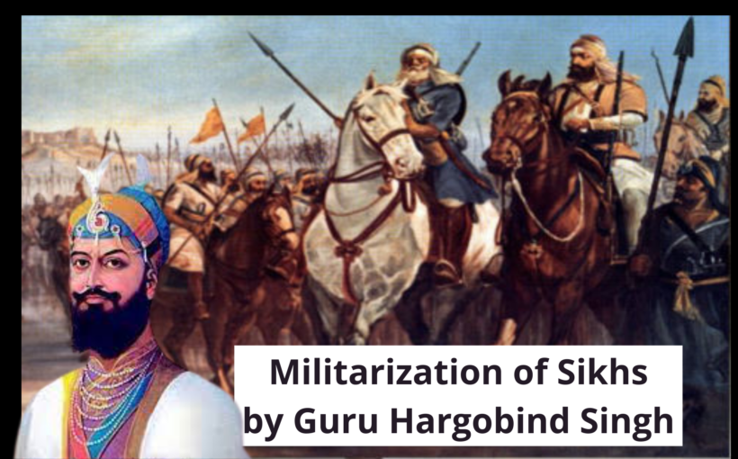 Guru Hargobind Singh armed the sikhs